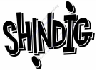 Shindig - The finest Rock n' Beat group around.